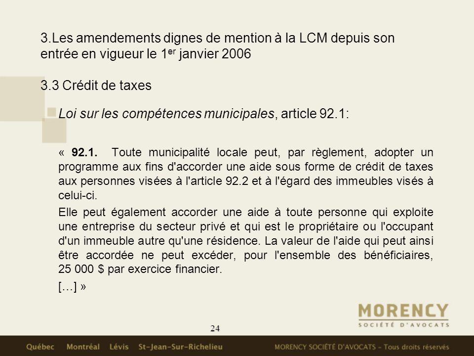 24 3.Les amendements dignes de mention à la LCM depuis son entrée en vigueur le 1 er janvier 2006 3.3 Crédit de taxes Loi sur les compétences municipa