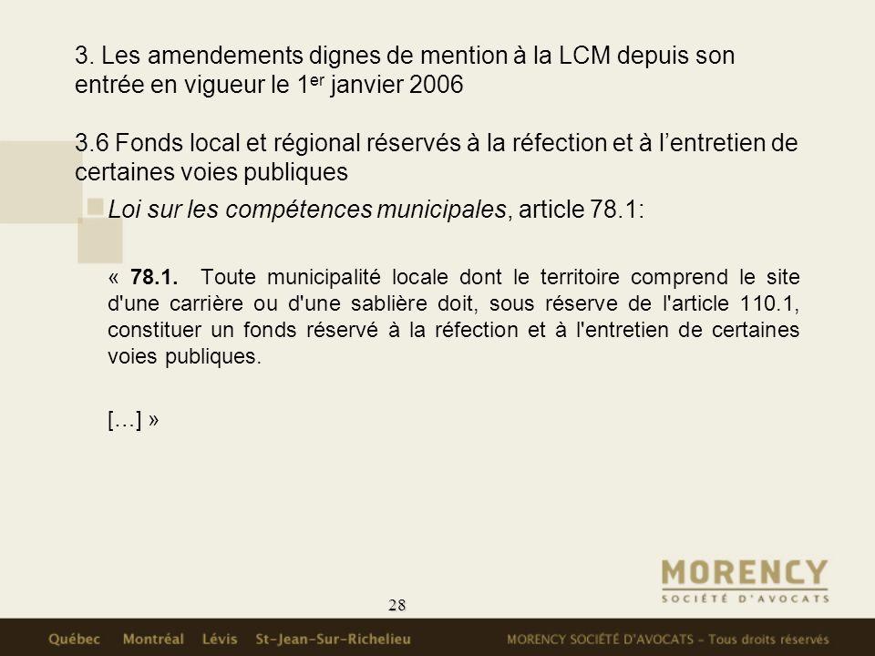 28 3. Les amendements dignes de mention à la LCM depuis son entrée en vigueur le 1 er janvier 2006 3.6 Fonds local et régional réservés à la réfection