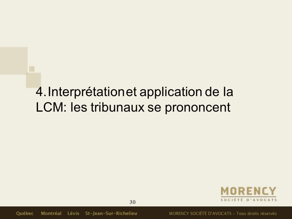 30 4. Interprétation et application de la LCM: les tribunaux se prononcent