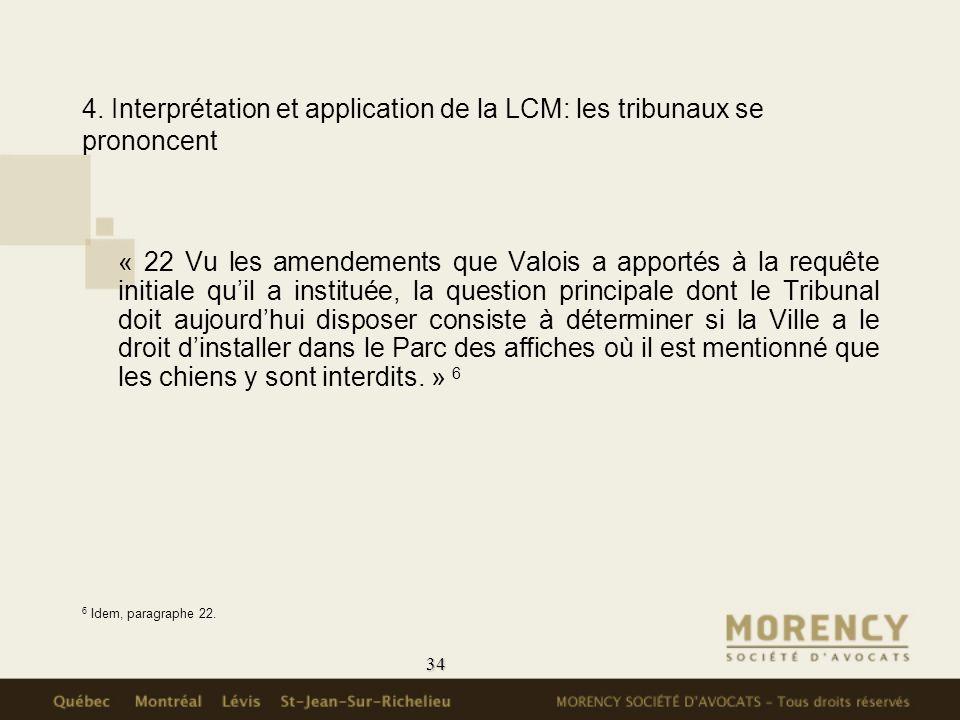 34 4. Interprétation et application de la LCM: les tribunaux se prononcent « 22 Vu les amendements que Valois a apportés à la requête initiale quil a