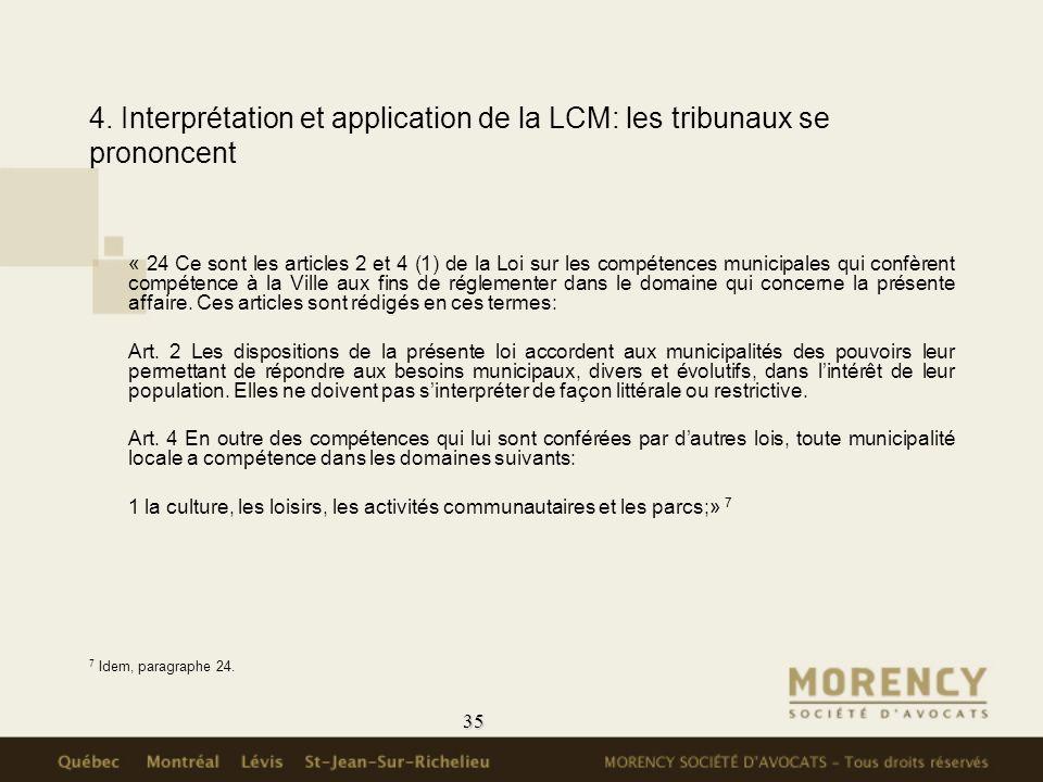 35 4. Interprétation et application de la LCM: les tribunaux se prononcent « 24 Ce sont les articles 2 et 4 (1) de la Loi sur les compétences municipa