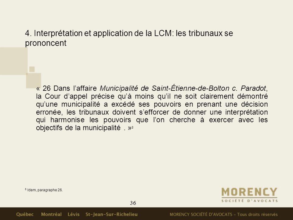 36 4. Interprétation et application de la LCM: les tribunaux se prononcent « 26 Dans laffaire Municipalité de Saint-Étienne-de-Bolton c. Paradot, la C