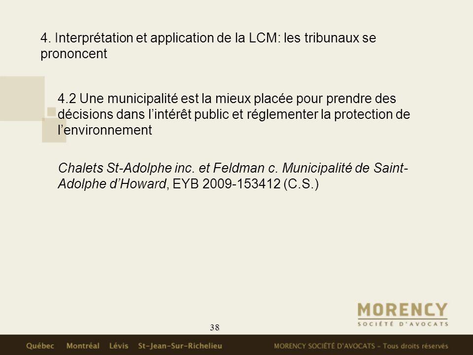 38 4. Interprétation et application de la LCM: les tribunaux se prononcent 4.2 Une municipalité est la mieux placée pour prendre des décisions dans li