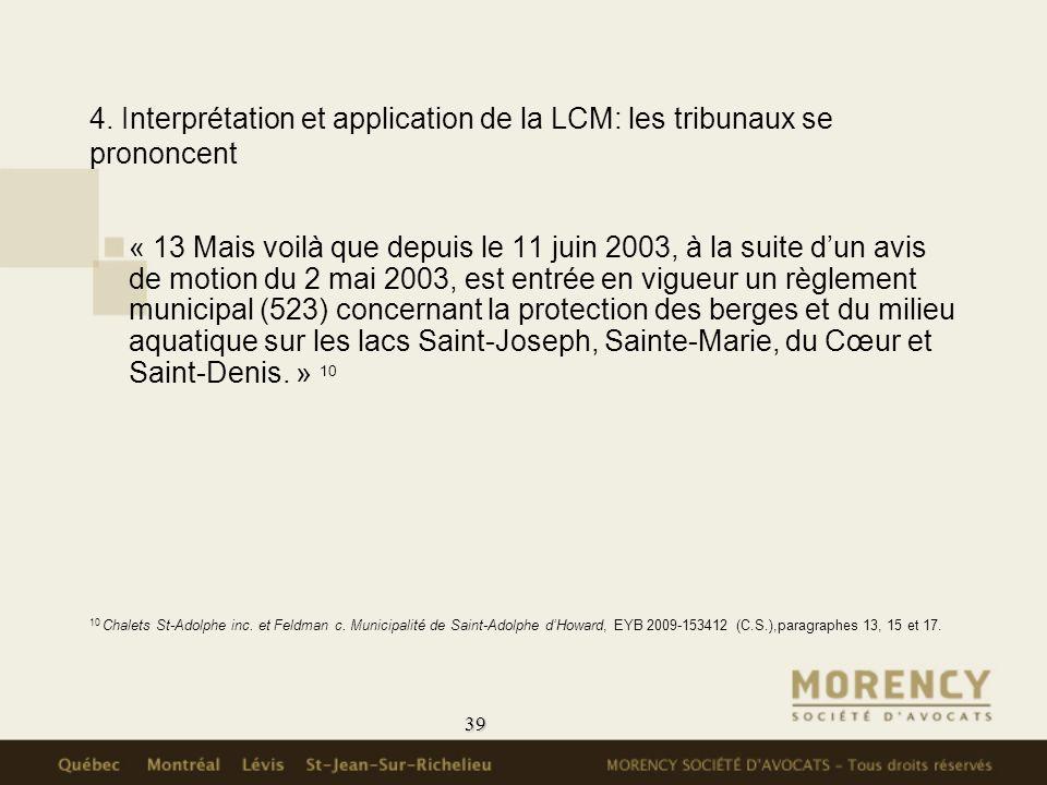 39 4. Interprétation et application de la LCM: les tribunaux se prononcent « 13 Mais voilà que depuis le 11 juin 2003, à la suite dun avis de motion d