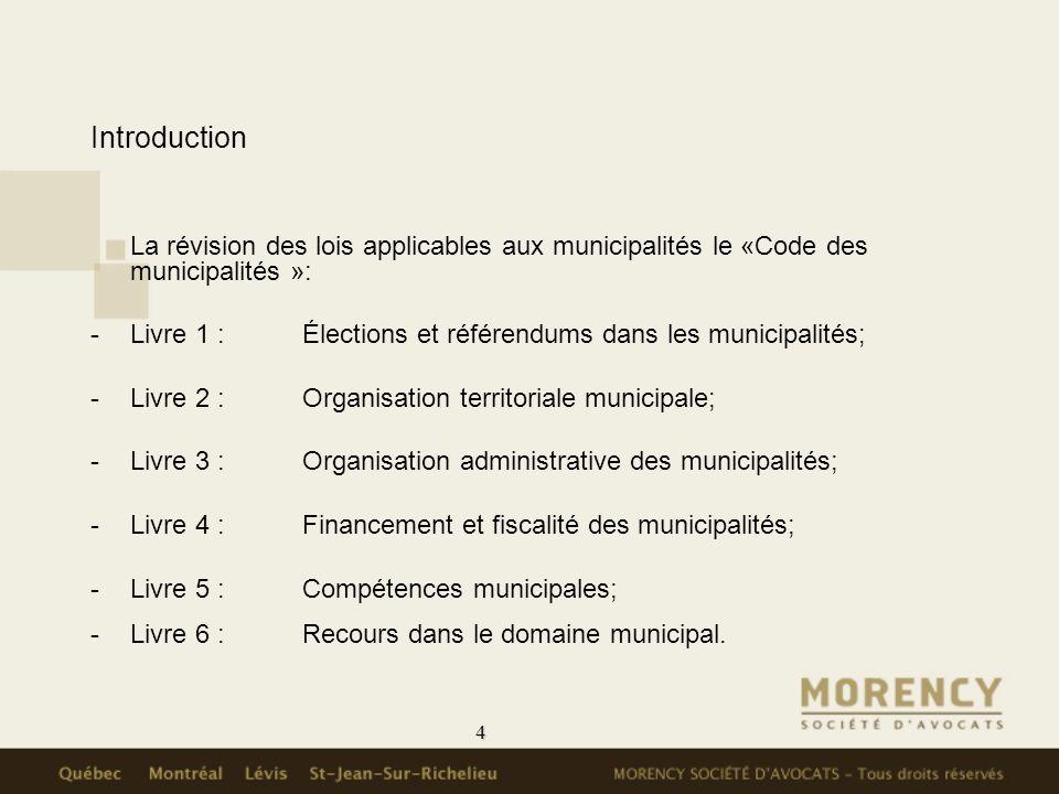 4 La révision des lois applicables aux municipalités le «Code des municipalités »: -Livre 1 :Élections et référendums dans les municipalités; -Livre 2