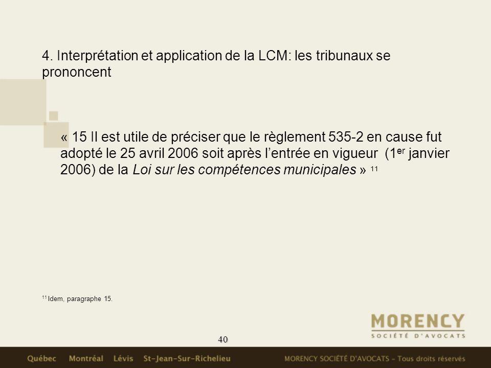 40 4. Interprétation et application de la LCM: les tribunaux se prononcent « 15 Il est utile de préciser que le règlement 535-2 en cause fut adopté le