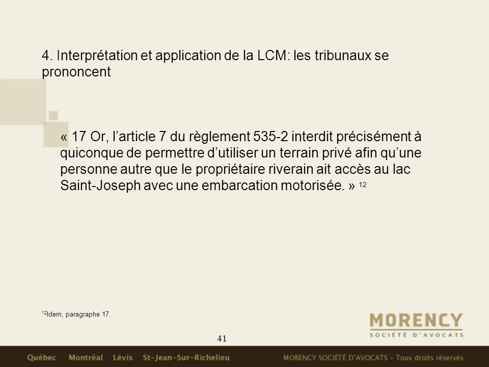 41 4. Interprétation et application de la LCM: les tribunaux se prononcent « 17 Or, larticle 7 du règlement 535-2 interdit précisément à quiconque de