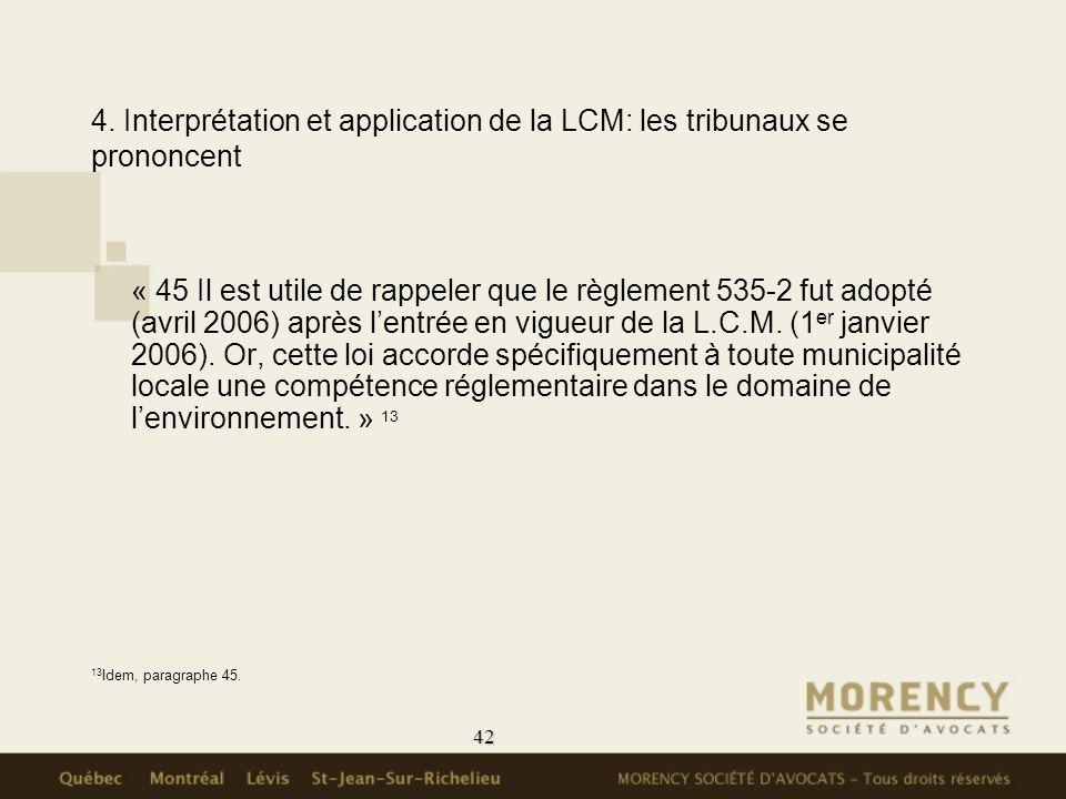 42 4. Interprétation et application de la LCM: les tribunaux se prononcent « 45 Il est utile de rappeler que le règlement 535-2 fut adopté (avril 2006