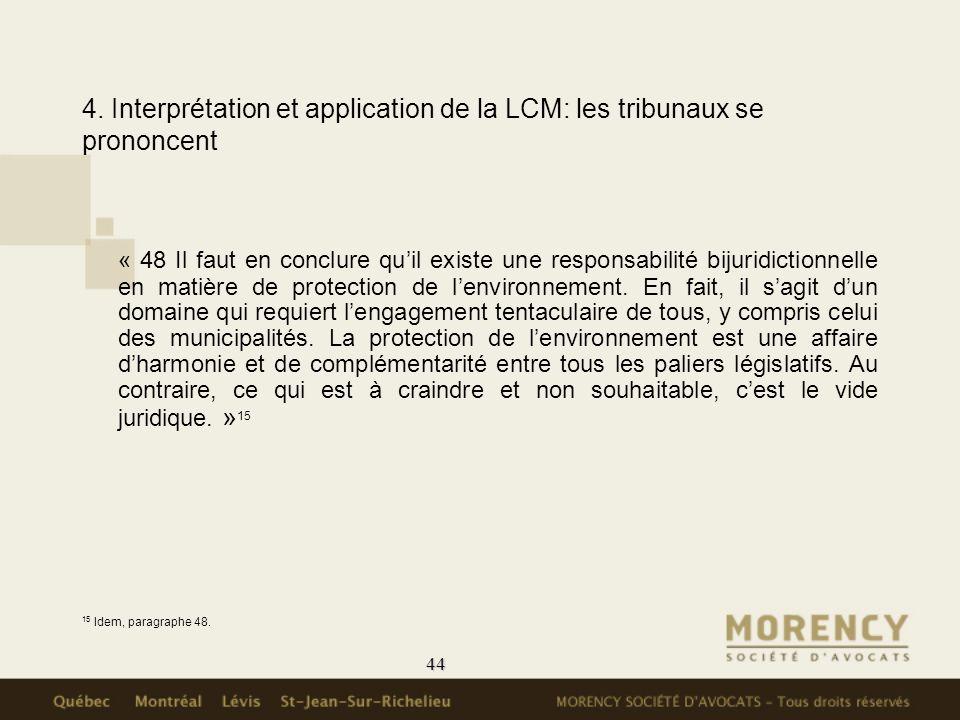 44 4. Interprétation et application de la LCM: les tribunaux se prononcent « 48 Il faut en conclure quil existe une responsabilité bijuridictionnelle