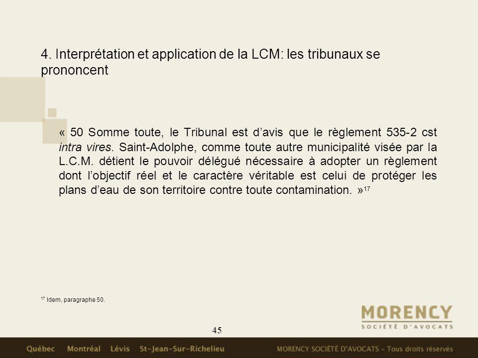 45 4. Interprétation et application de la LCM: les tribunaux se prononcent « 50 Somme toute, le Tribunal est davis que le règlement 535-2 cst intra vi