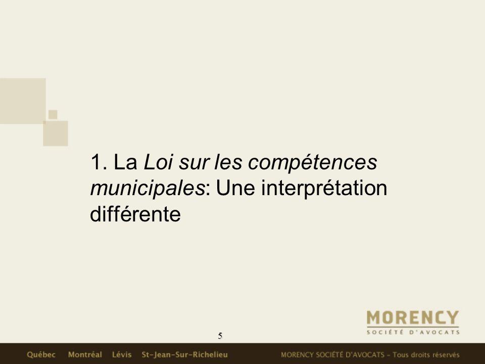 5 1. La Loi sur les compétences municipales: Une interprétation différente