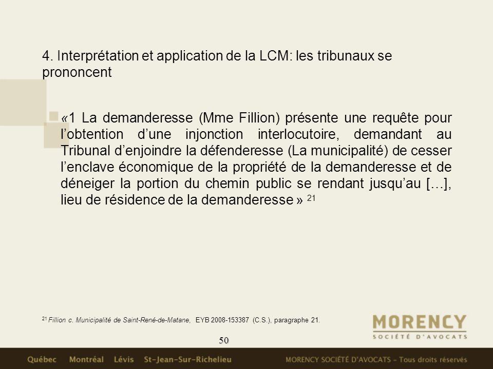 50 4. Interprétation et application de la LCM: les tribunaux se prononcent «1 La demanderesse (Mme Fillion) présente une requête pour lobtention dune