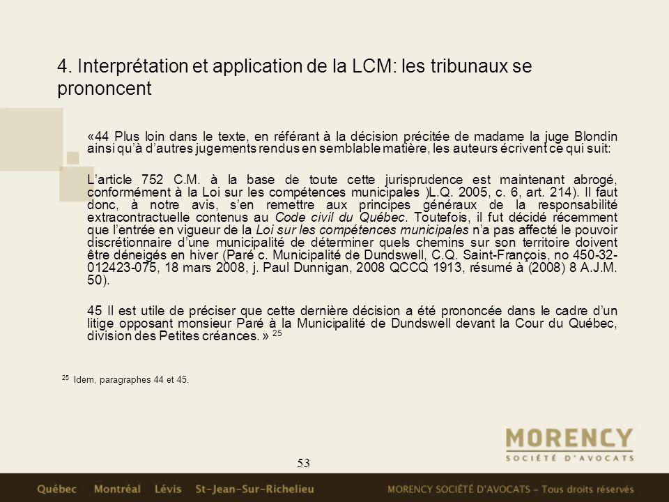 53 4. Interprétation et application de la LCM: les tribunaux se prononcent «44 Plus loin dans le texte, en référant à la décision précitée de madame l