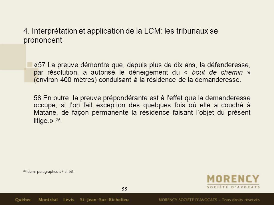 55 4. Interprétation et application de la LCM: les tribunaux se prononcent « 57 La preuve démontre que, depuis plus de dix ans, la défenderesse, par r