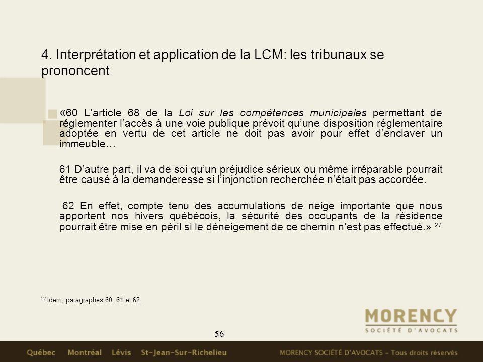 56 4. Interprétation et application de la LCM: les tribunaux se prononcent « 60 Larticle 68 de la Loi sur les compétences municipales permettant de ré