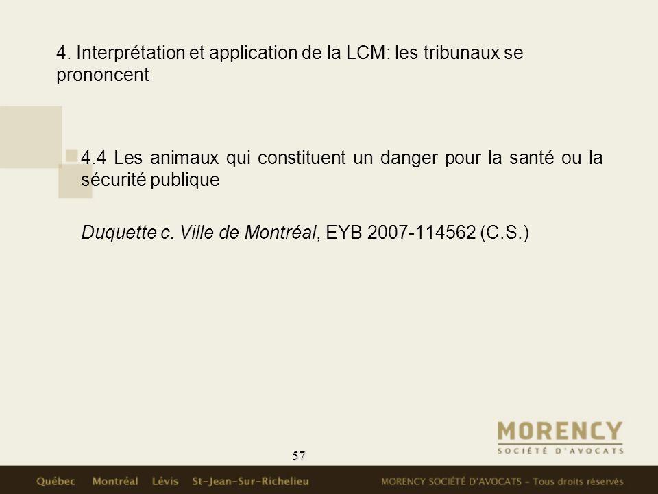 57 4. Interprétation et application de la LCM: les tribunaux se prononcent 4.4 Les animaux qui constituent un danger pour la santé ou la sécurité publ
