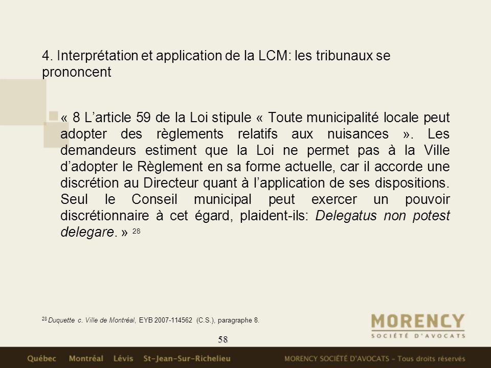 58 4. Interprétation et application de la LCM: les tribunaux se prononcent « 8 Larticle 59 de la Loi stipule « Toute municipalité locale peut adopter