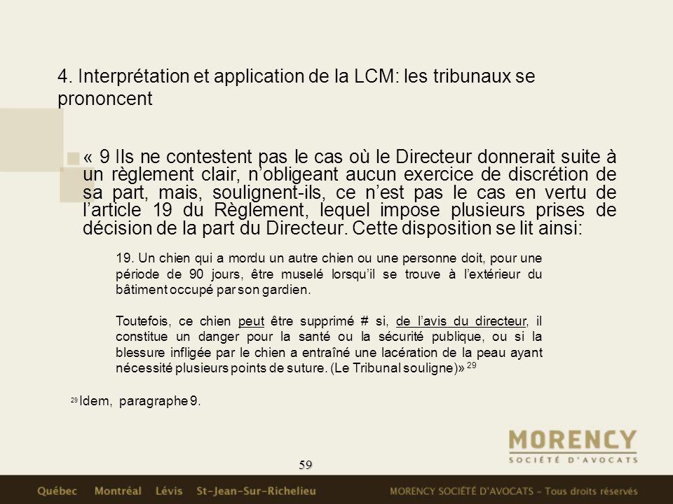 59 4. Interprétation et application de la LCM: les tribunaux se prononcent « 9 Ils ne contestent pas le cas où le Directeur donnerait suite à un règle