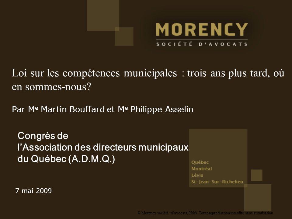 Loi sur les compétences municipales : trois ans plus tard, où en sommes-nous? Par M e Martin Bouffard et M e Philippe Asselin Congrès de lAssociation