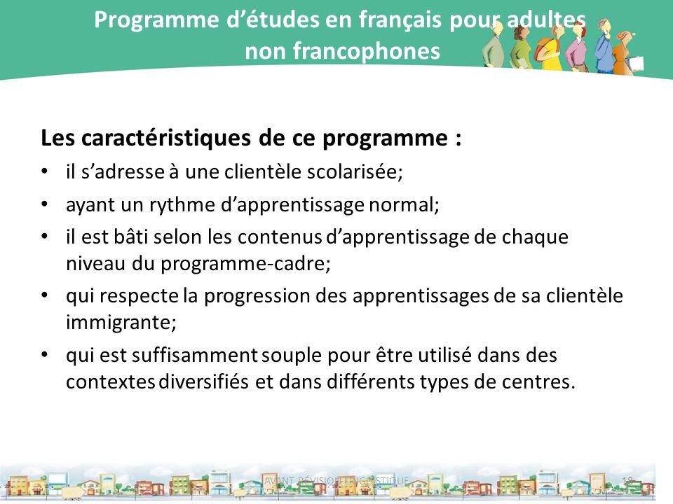 Programme détudes en français pour adultes non francophones Les caractéristiques de ce programme : il sadresse à une clientèle scolarisée; ayant un ry