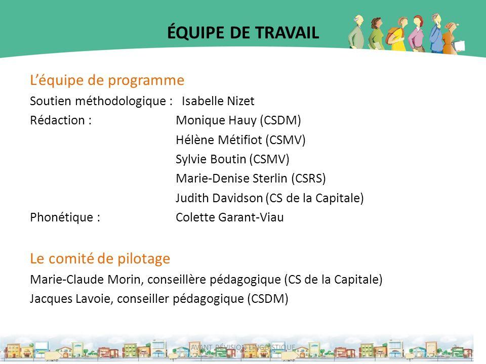 ÉQUIPE DE TRAVAIL Léquipe de programme Soutien méthodologique : Isabelle Nizet Rédaction : Monique Hauy (CSDM) Hélène Métifiot (CSMV) Sylvie Boutin (C