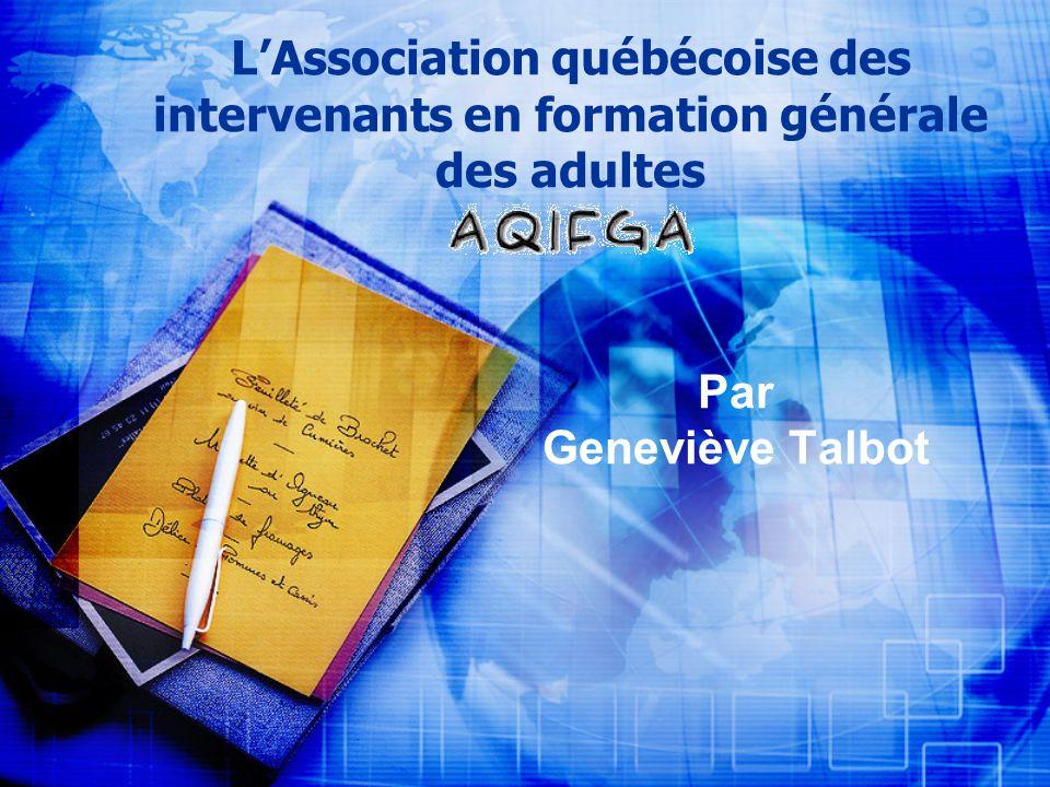 LAssociation québécoise des intervenants en formation générale des adultes Par Geneviève Talbot