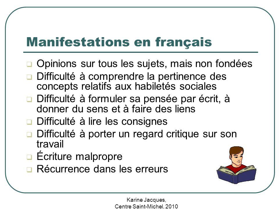 Karine Jacques, Centre Saint-Michel, 2010 Manifestations en français Opinions sur tous les sujets, mais non fondées Difficulté à comprendre la pertine