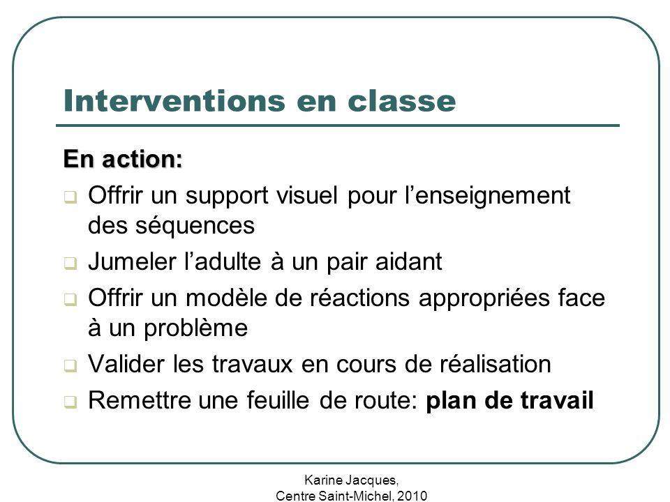 Karine Jacques, Centre Saint-Michel, 2010 Interventions en classe En action: Offrir un support visuel pour lenseignement des séquences Jumeler ladulte