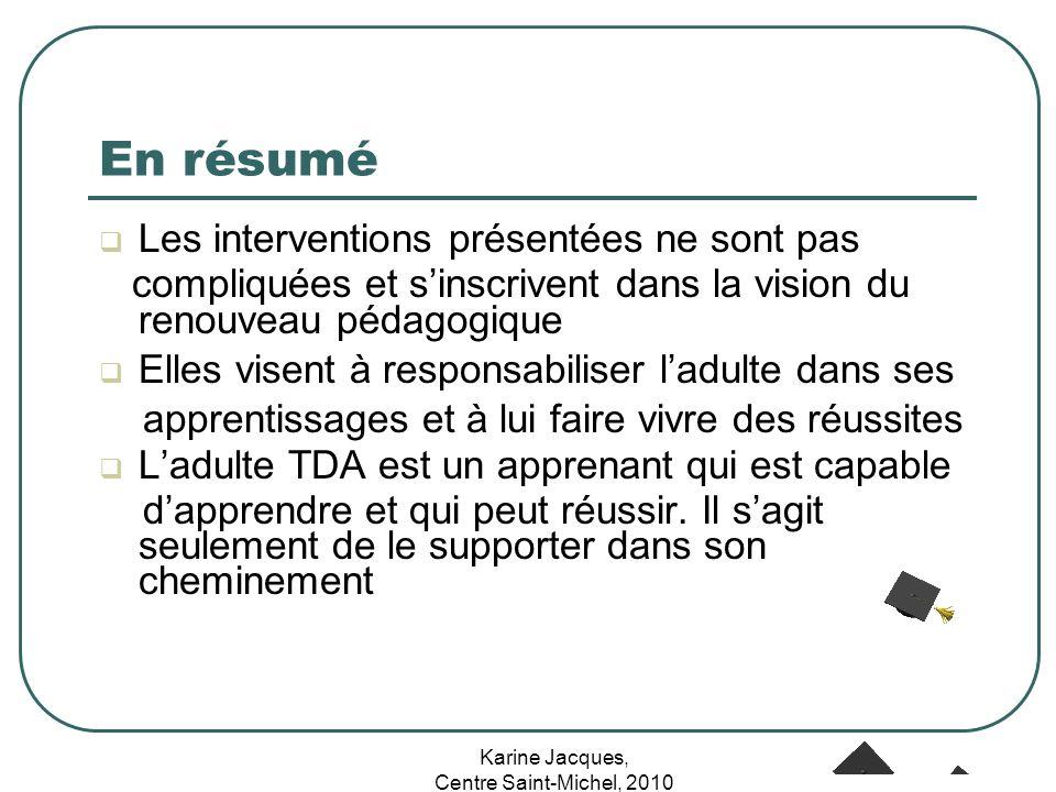 Karine Jacques, Centre Saint-Michel, 2010 En résumé Les interventions présentées ne sont pas compliquées et sinscrivent dans la vision du renouveau pé