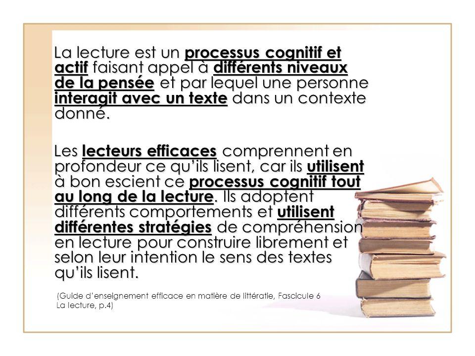 La lecture est un processus cognitif et actif faisant appel à différents niveaux de la pensée et par lequel une personne interagit avec un texte dans