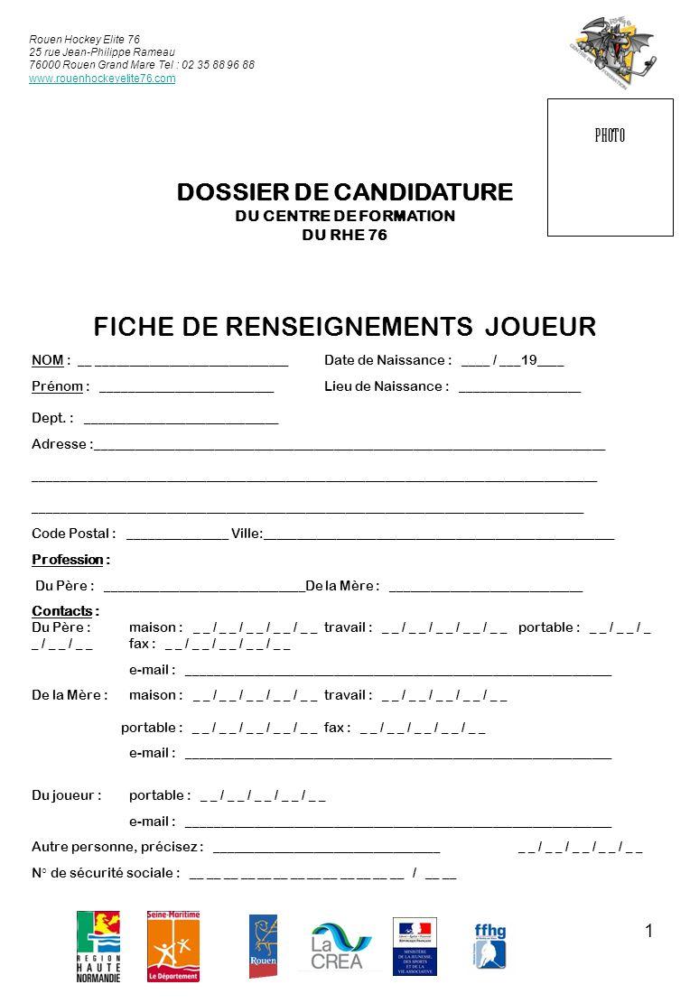 1 Rouen Hockey Elite 76 25 rue Jean-Philippe Rameau 76000 Rouen Grand Mare Tel : 02 35 88 96 88 www.rouenhockeyelite76.com PHOTO DOSSIER DE CANDIDATUR