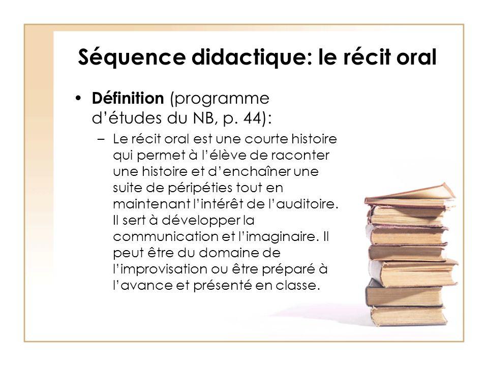 Séquence didactique: le récit oral Définition (programme détudes du NB, p.
