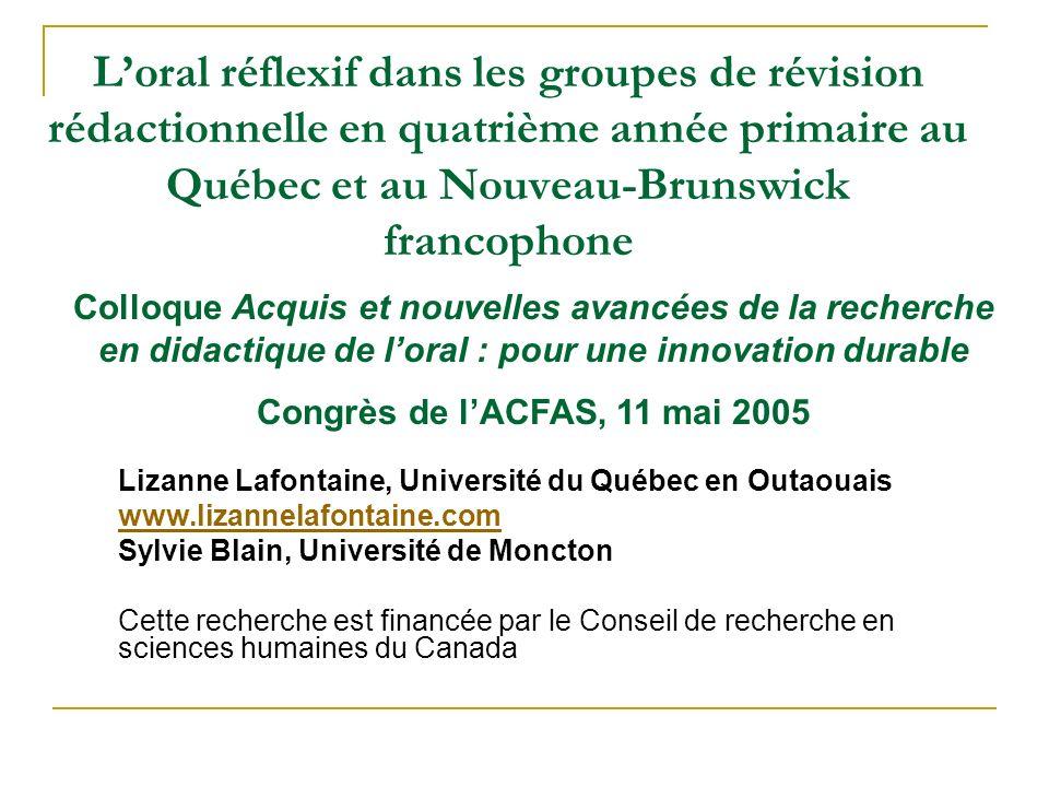 Loral réflexif dans les groupes de révision rédactionnelle en quatrième année primaire au Québec et au Nouveau-Brunswick francophone Lizanne Lafontain