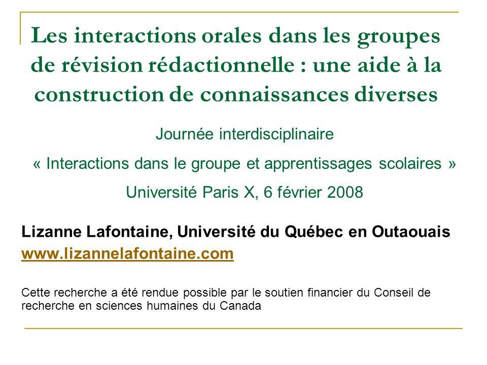 Les interactions orales dans les groupes de révision rédactionnelle : une aide à la construction de connaissances diverses Lizanne Lafontaine, Univers