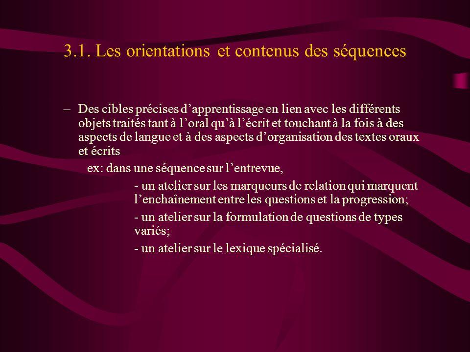 3.1. Les orientations et contenus des séquences –Des cibles précises dapprentissage en lien avec les différents objets traités tant à loral quà lécrit
