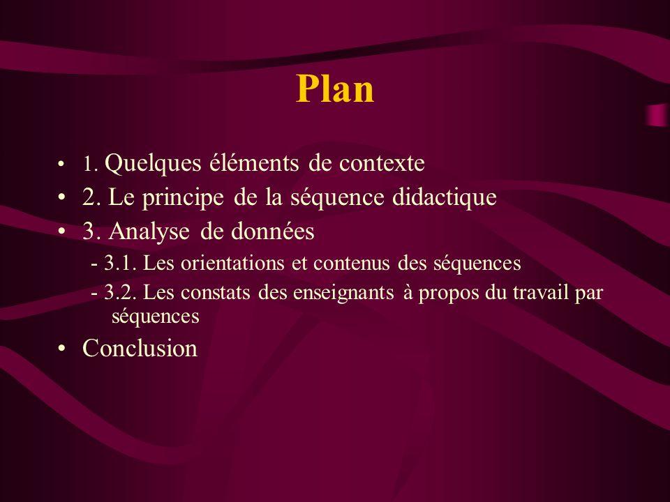 Plan 1. Quelques éléments de contexte 2. Le principe de la séquence didactique 3. Analyse de données - 3.1. Les orientations et contenus des séquences