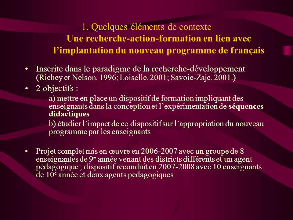 1. Quelques éléments de contexte Une recherche-action-formation en lien avec limplantation du nouveau programme de français Inscrite dans le paradigme
