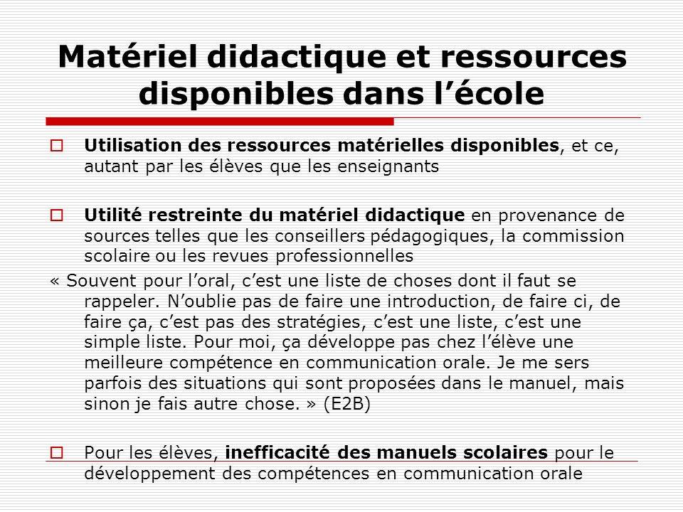 Matériel didactique et ressources disponibles dans lécole Utilisation des ressources matérielles disponibles, et ce, autant par les élèves que les ens