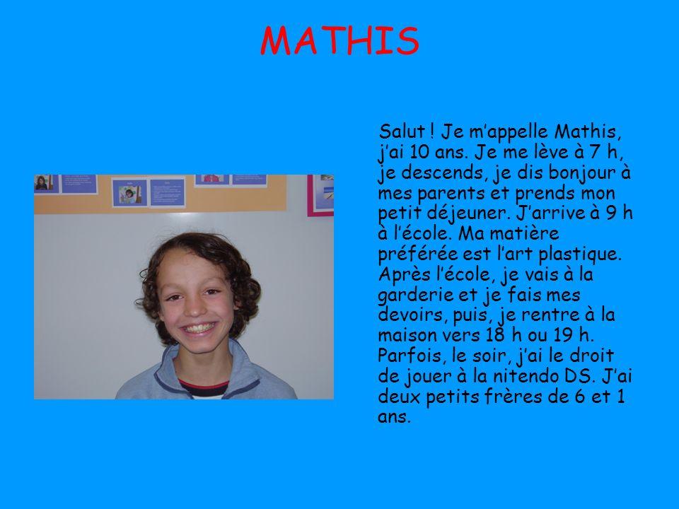 MATHIS Salut .Je mappelle Mathis, jai 10 ans.