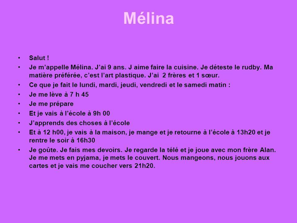 Mélina Salut .Je mappelle Mélina. Jai 9 ans. J aime faire la cuisine.