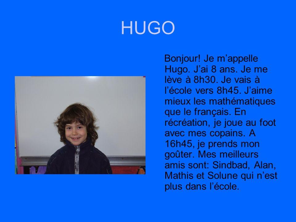 HUGO Bonjour.Je mappelle Hugo. Jai 8 ans. Je me lève à 8h30.