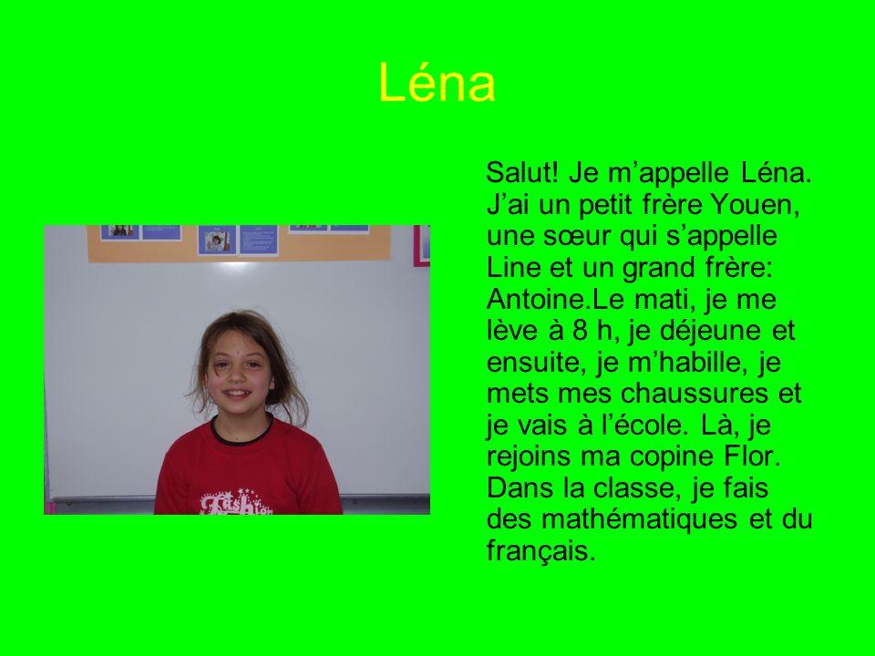 Léna Salut.Je mappelle Léna.