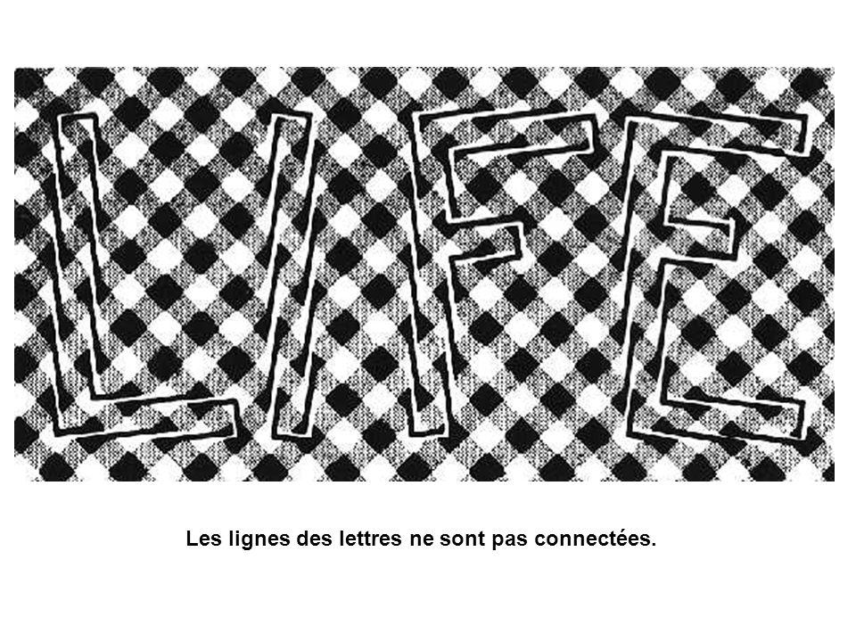 Les lignes des lettres ne sont pas connectées.