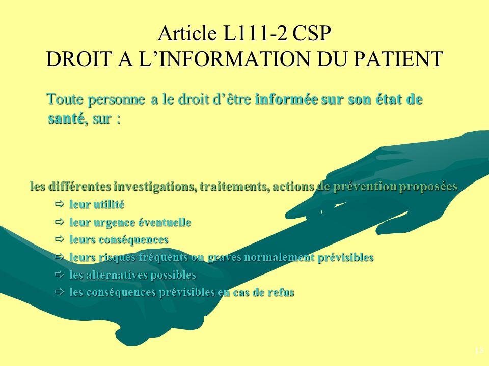 Article L111-2 CSP DROIT A LINFORMATION DU PATIENT Toute personne a le droit dêtre informée sur son état de santé, sur : Toute personne a le droit dêt