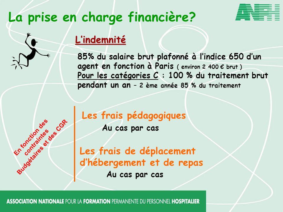 La prise en charge financière? Lindemnité 85% du salaire brut plafonné à lindice 650 dun agent en fonction à Paris ( environ 2 400 brut ) Pour les cat