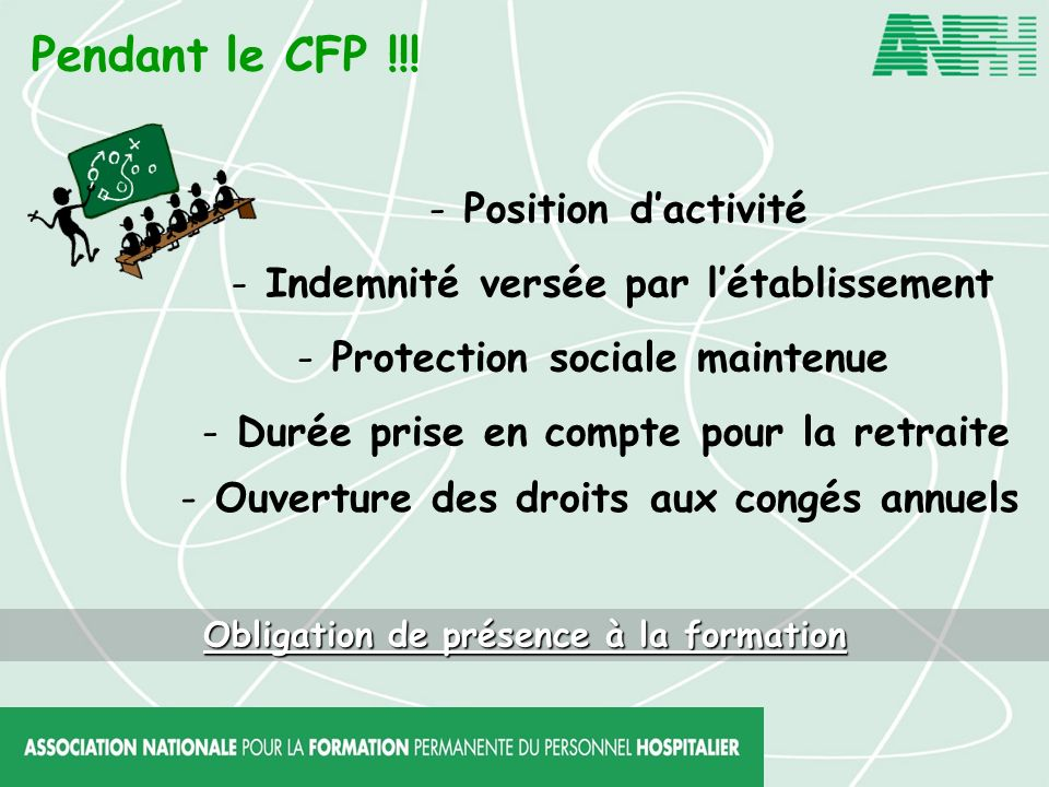Pendant le CFP !!! - Position dactivité - Indemnité versée par létablissement - Protection sociale maintenue - Durée prise en compte pour la retraite