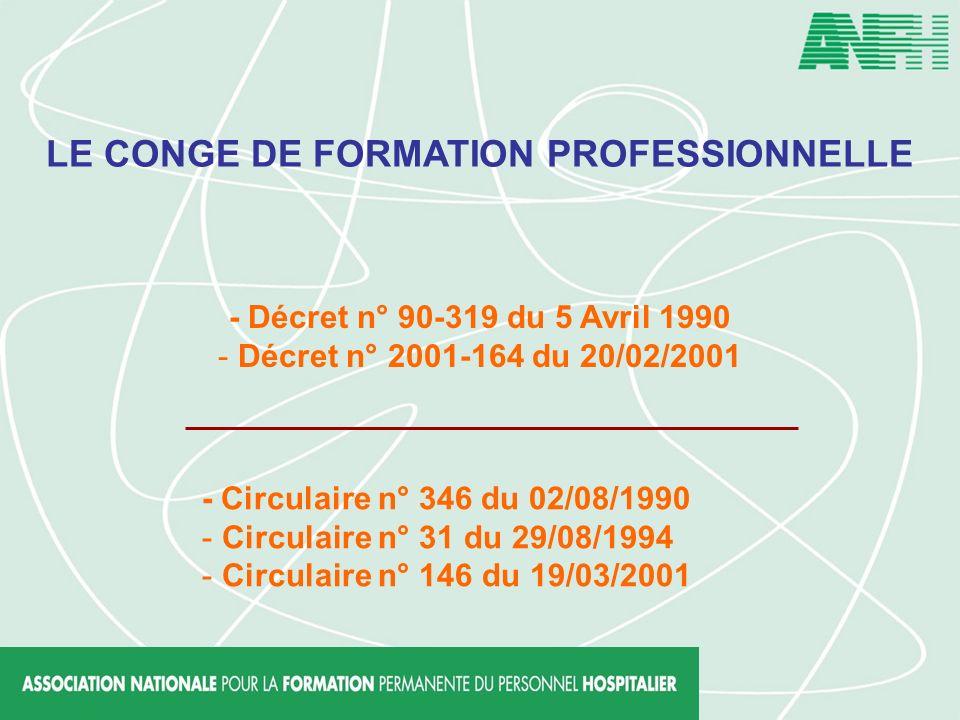 LE CONGE DE FORMATION PROFESSIONNELLE - Décret n° 90-319 du 5 Avril 1990 - Décret n° 2001-164 du 20/02/2001 - Circulaire n° 346 du 02/08/1990 - Circulaire n° 31 du 29/08/1994 - Circulaire n° 146 du 19/03/2001