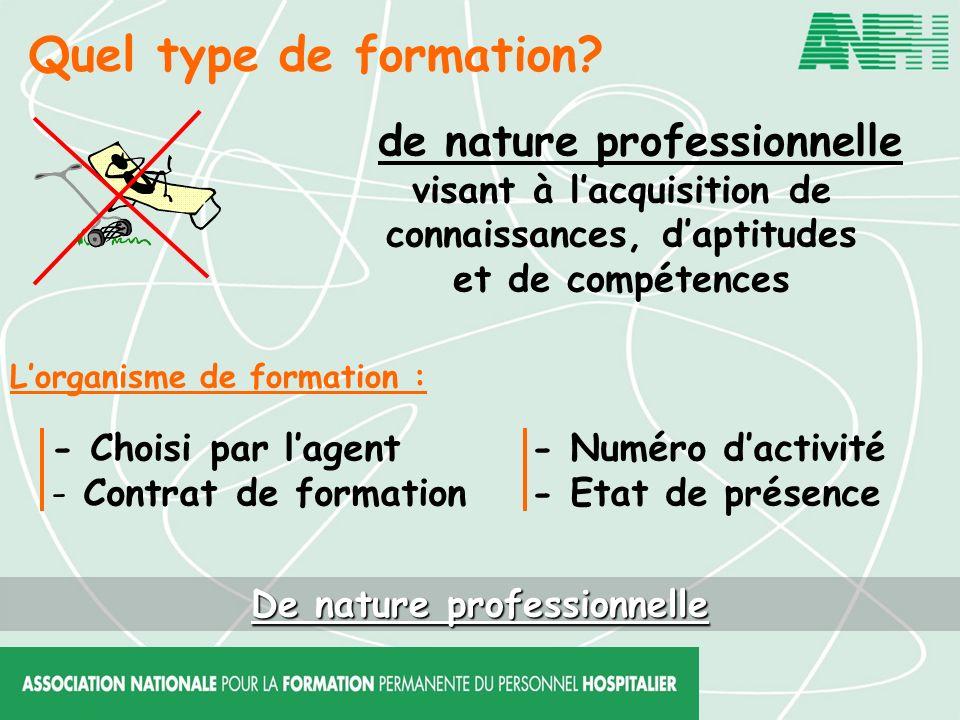 Quel type de formation? de nature professionnelle visant à lacquisition de connaissances, daptitudes et de compétences De nature professionnelle Lorga