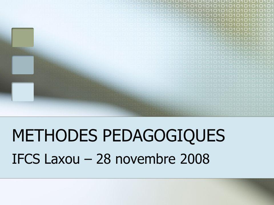 METHODES PEDAGOGIQUES IFCS Laxou – 28 novembre 2008