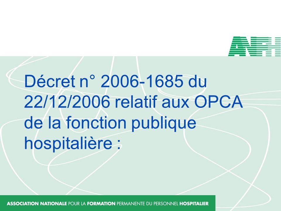 Une première car : Ses dispositions tiennent compte des spécificités de la fonction publique hospitalière tout en sinspirant largement du code du travail ( tous les OPCA existants actuellement concernent des branches du secteur privé).